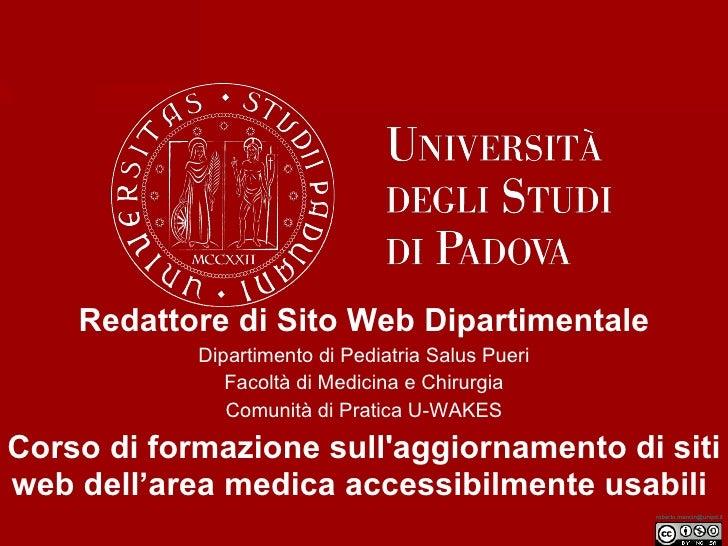 Redattore di Sito Web Dipartimentale Dipartimento di Pediatria Salus Pueri Facoltà di Medicina e Chirurgia Comunità di Pra...