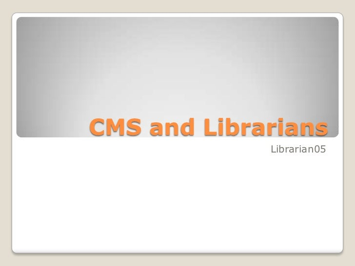 CMS and Librarians             Librarian05
