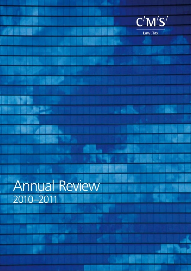 Annual Review 2010–2011 AnnualReview2010–2011CMS Legal Services EEIG is a European Economic Interest Grouping that coordin...