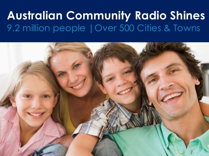 Australian Community Radio Shines9.2 million people |Over 500 Cities & Towns