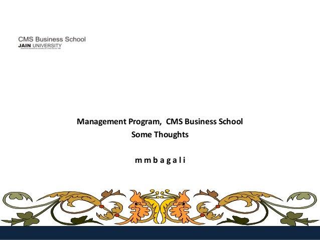 Management Program, CMS Business SchoolSome Thoughtsm m b a g a l i