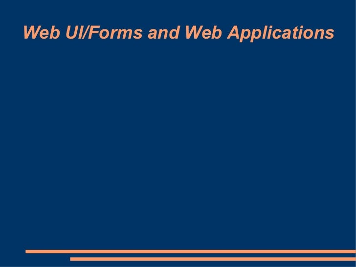 Web UI/Forms and Web Applications