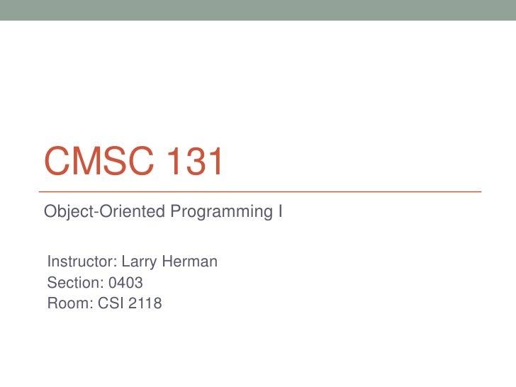 CMSC 131 Discussion 08-31-2011
