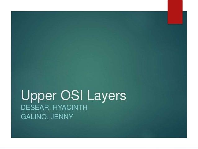 Upper OSI Layers DESEAR, HYACINTH GALINO, JENNY