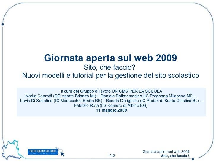 a cura del Gruppo di lavoro UN CMS PER LA SCUOLA Nadia Caprotti (DD Agrate Brianza MI) – Daniele Dallatomasina (IC Pregnan...