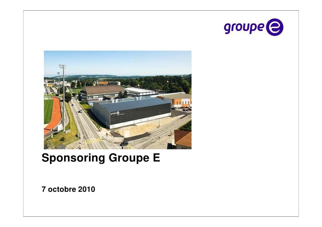 Sponsoring Groupe E7 octobre 2010