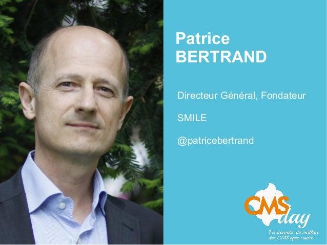 Patrice BERTRAND Directeur Général, Fondateur SMILE @patricebertrand