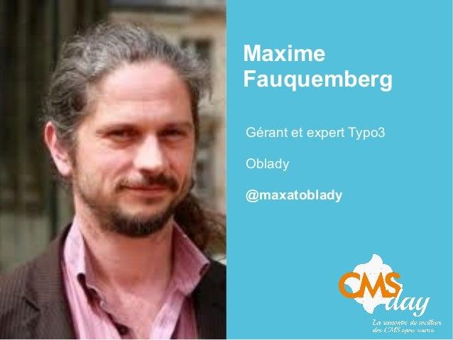 Maxime Fauquemberg Gérant et expert Typo3 Oblady @maxatoblady