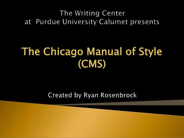 The Chicago Manual of Style (CMS)