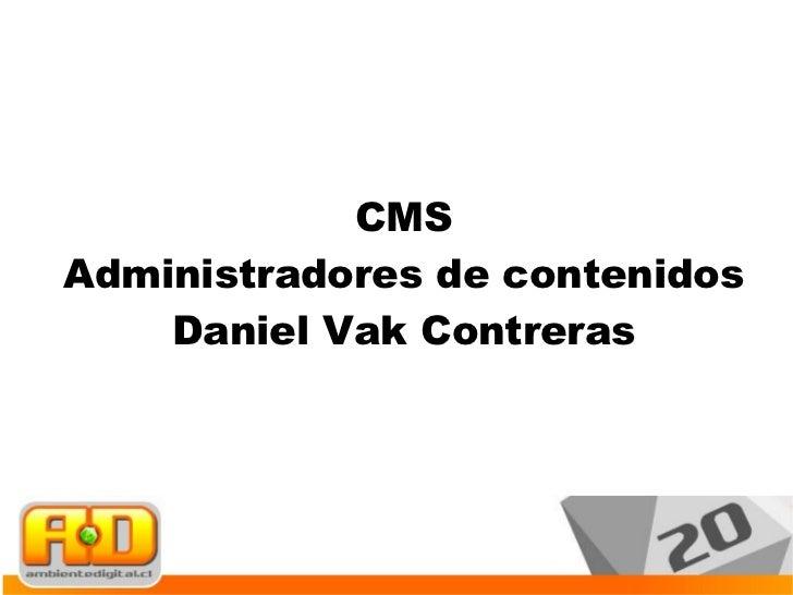 CMS Administradores de contenidos Daniel Vak Contreras