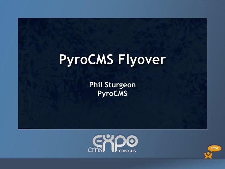 PyroCMS Flyover    Phil Sturgeon      PyroCMS