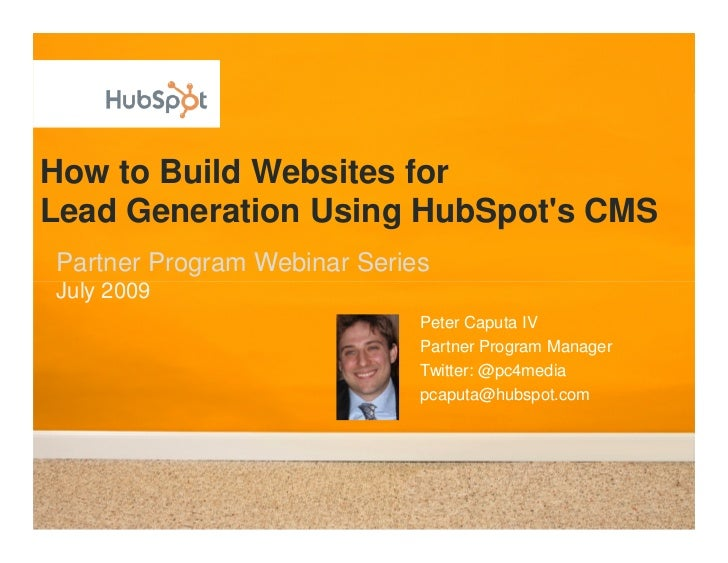 How to Build Websites for Lead Generation Using HubSpot's CMS Partner Program Webinar Series July 2009                    ...