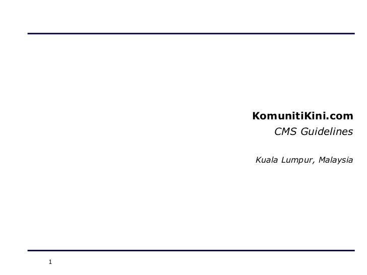 KomunitiKini.com       CMS Guidelines    Kuala Lumpur, Malaysia1