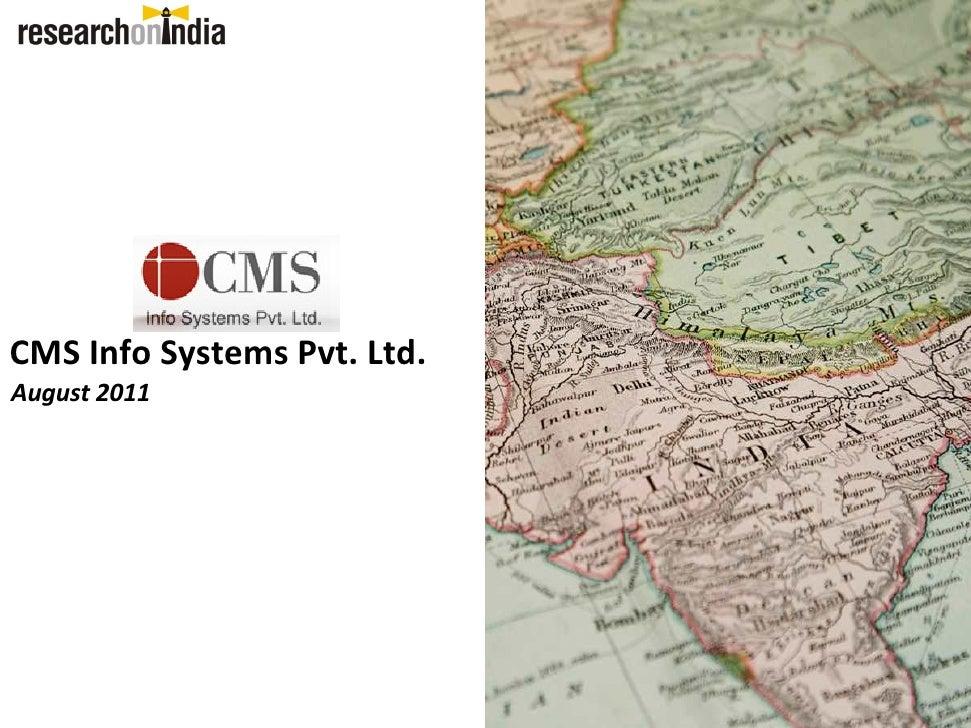 CMS Info Systems Pvt. Ltd.August 2011