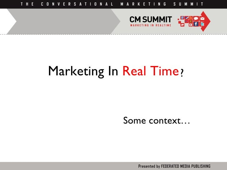Marketing In  Real Time Some context… ?