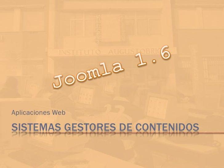 Aplicaciones WebSISTEMAS GESTORES DE CONTENIDOS