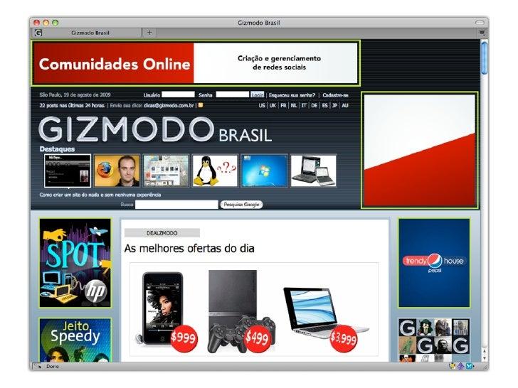 Drupal      •   Extremamente flexível    •   Mais de 3 mil módulos       disponíveis    •   Multi-sites, multi-idiomas,   ...
