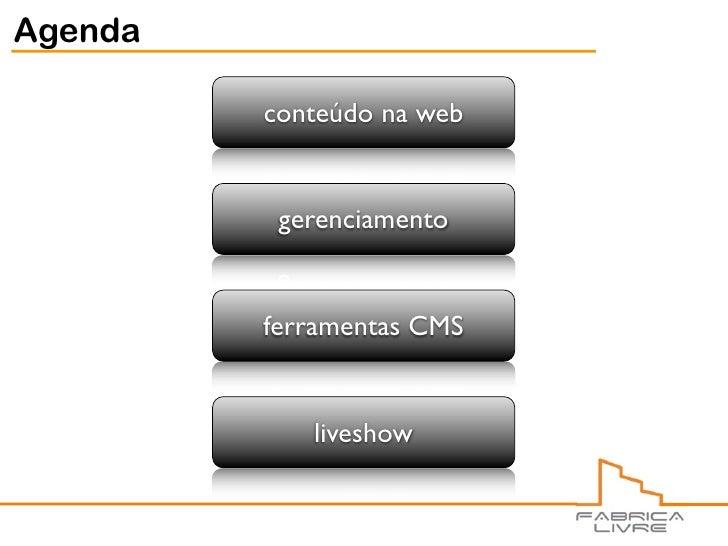Agenda           conteúdo na web             gerenciamento            ferramentas CMS               liveshow