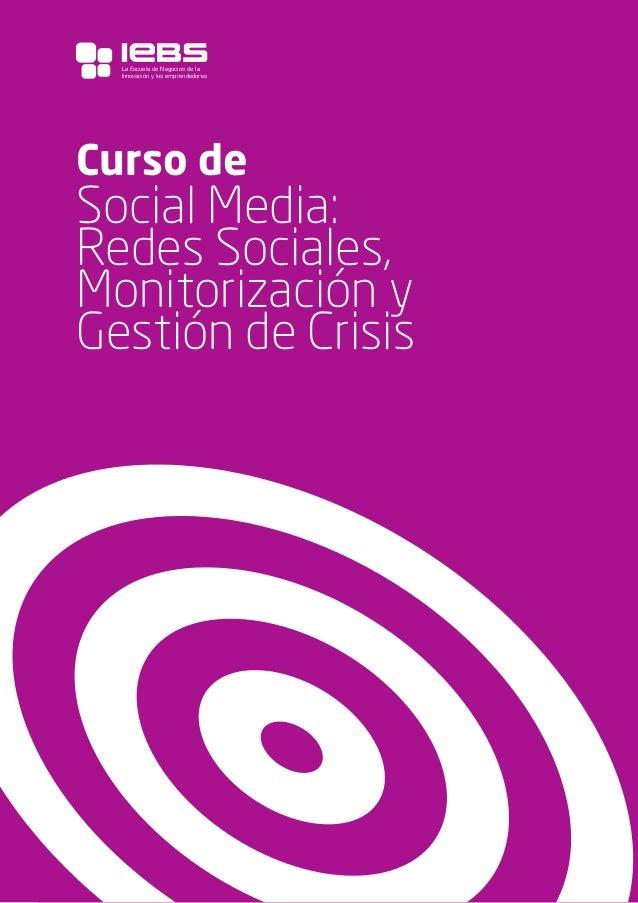 1 Curso de Social Media: Redes Sociales, Monitorización y Gestión de Crisis La Escuela de Negocios de la Innovación y los ...