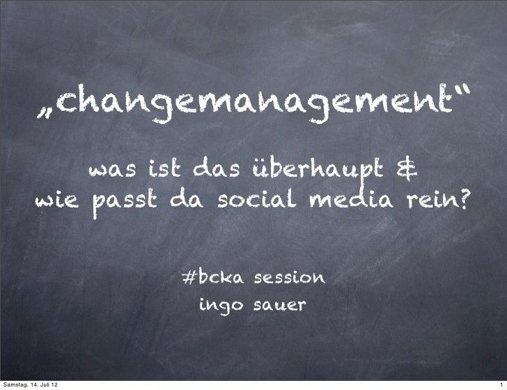"""""""changemanagement""""               was ist das überhaupt &           wie passt da social media rein?                       #..."""