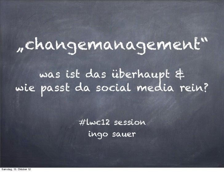 """""""changemanagement""""              was ist das überhaupt &          wie passt da social media rein?                          ..."""