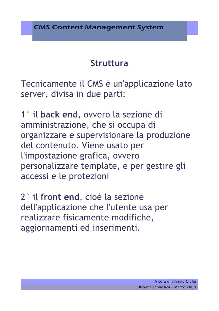 Struttura  Tecnicamente il CMS è un'applicazione lato server, divisa in due parti:  1° il back end, ovvero la sezione di a...