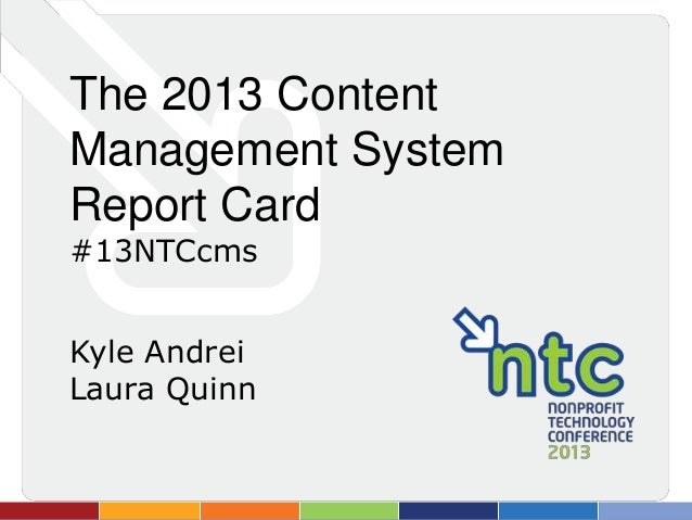 The 2013 ContentManagement SystemReport Card#13NTCcmsKyle AndreiLaura Quinn