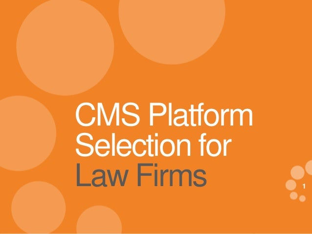 1 eDynamic, Wednesday, April 30, 2014 1 CMS Platform Selection for Law Firms