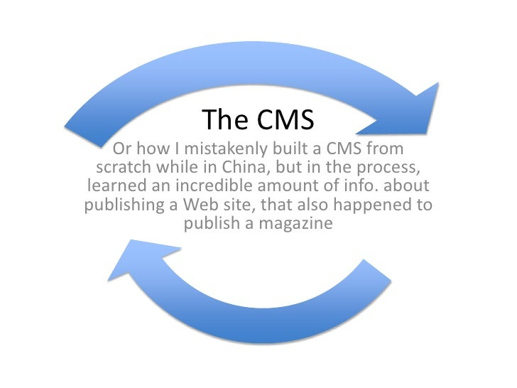The CMS    Or how I mistakenly built a CMS from  scratch while in China, but in the process, learned an incredible amount ...