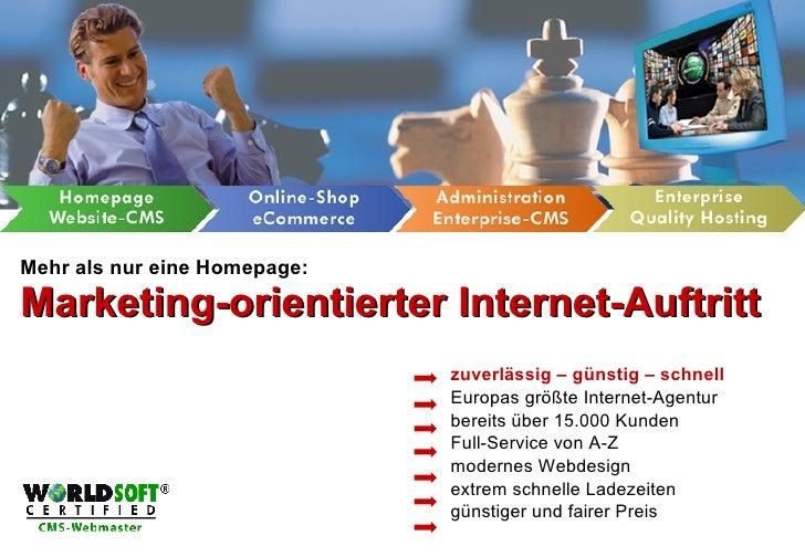 Mehr als nur eine Homepage: Marketing-orientierter Internet-Auftritt zuverlässig – günstig – schnell Europas größte Intern...