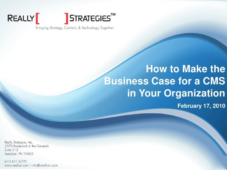 How to Make the                                                     Business Case for a CMS                               ...