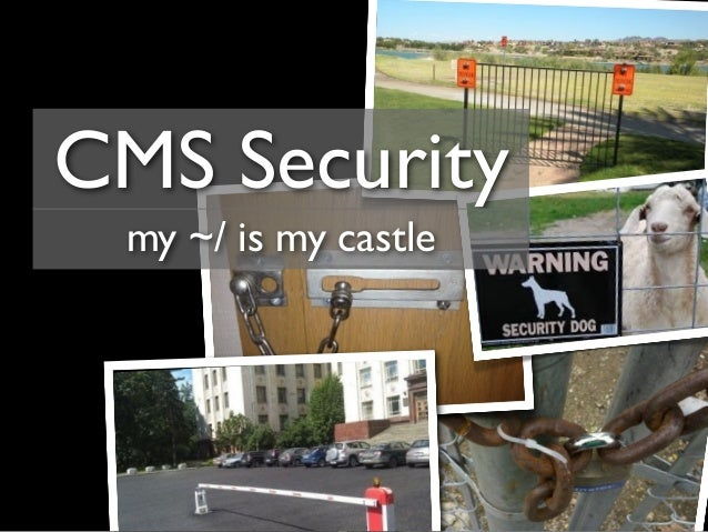 CMS Security  my ~/ is my castle