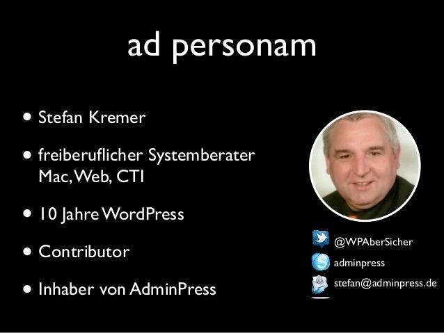 ad personam • Stefan Kremer • freiberuflicher Systemberater Mac,Web, CTI • 10 Jahre WordPress • Contributor • Inhaber von ...