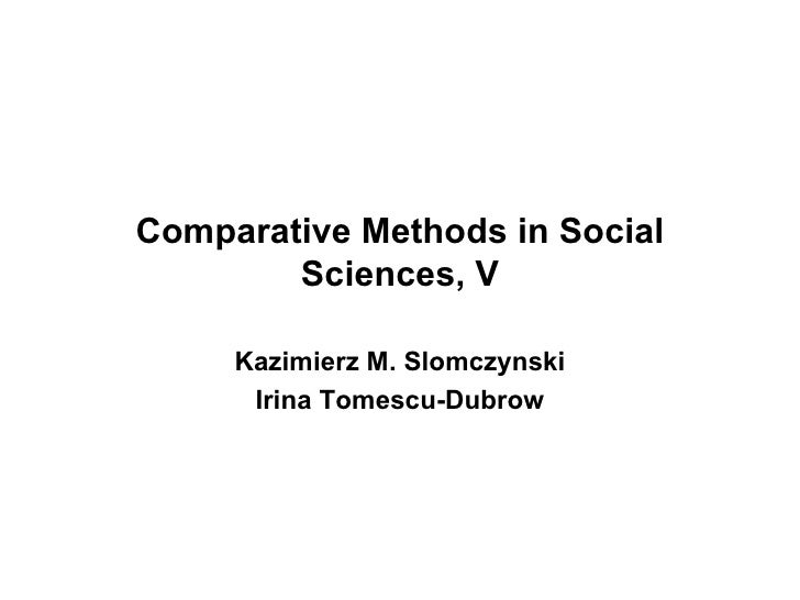 Comparative Methods in Social Sciences, V Kazimierz M. Slomczynski Irina Tomescu-Dubrow