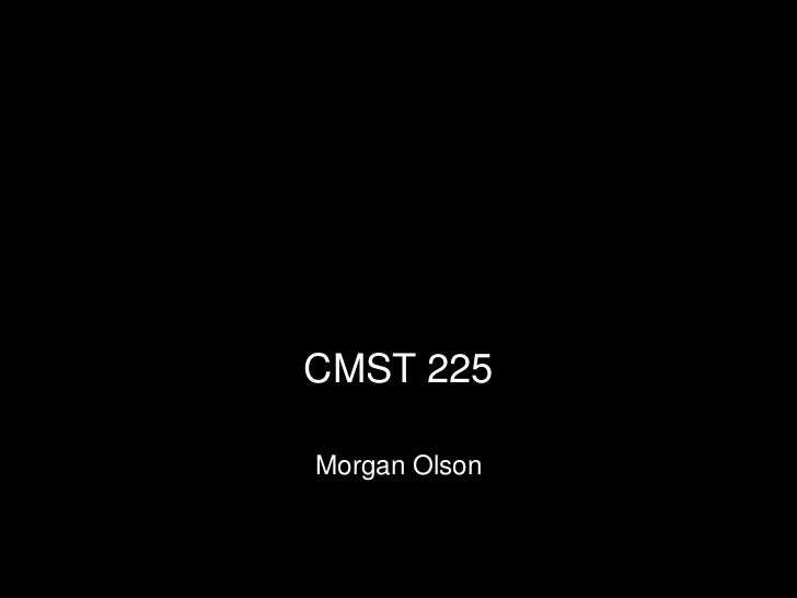 CommunicationThrough Technology     CMST 225      Morgan Olson