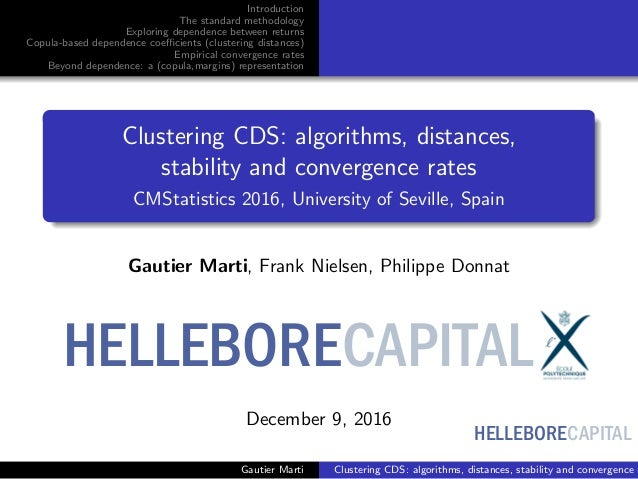 HELLEBORECAPITAL Introduction The standard methodology Exploring dependence between returns Copula-based dependence coeffici...