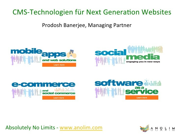 CMS-­‐Technologien	  für	  Next	  Genera7on	  Websites	                       Prodosh	  Banerjee,	  Managing	  Partner	  A...