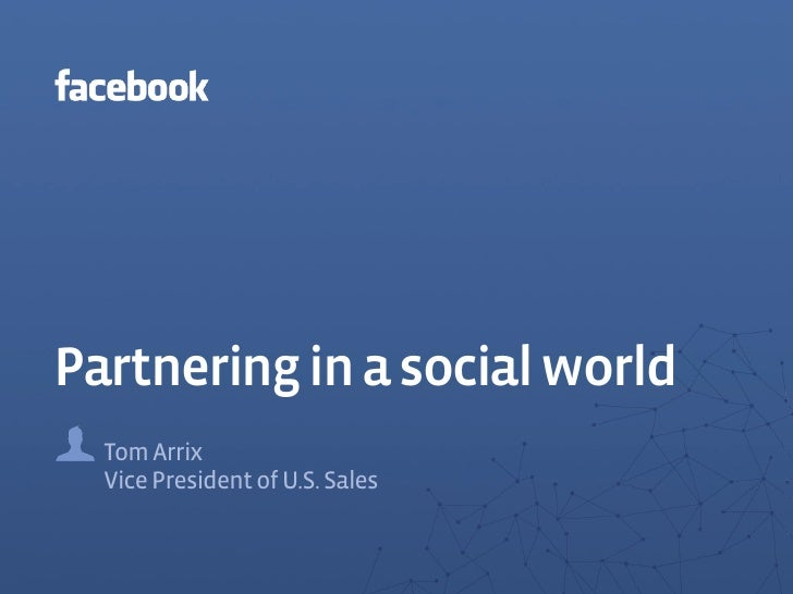 Partnering in a social world   Tom Arrix   Vice President of U.S. Sales