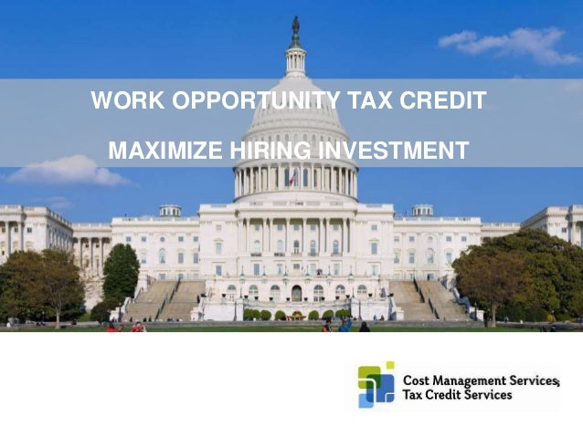 ©2015 RSM US LLP. All Rights Reserved. WORK OPPORTUNITY TAX CREDIT MAXIMIZE HIRING INVESTMENT