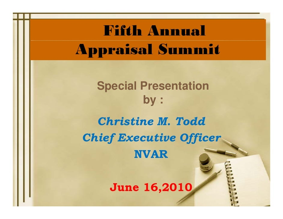 Fifth Annual Appraisal Summit    Special Presentation           by :   Christine M. Todd Chief Executive Officer         N...