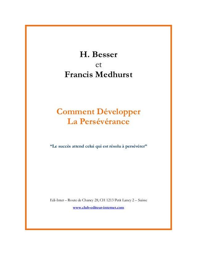 """H. Besser et Francis Medhurst Comment Développer La Persévérance """"Le succès attend celui qui est résolu à persévérer"""" Edi-..."""