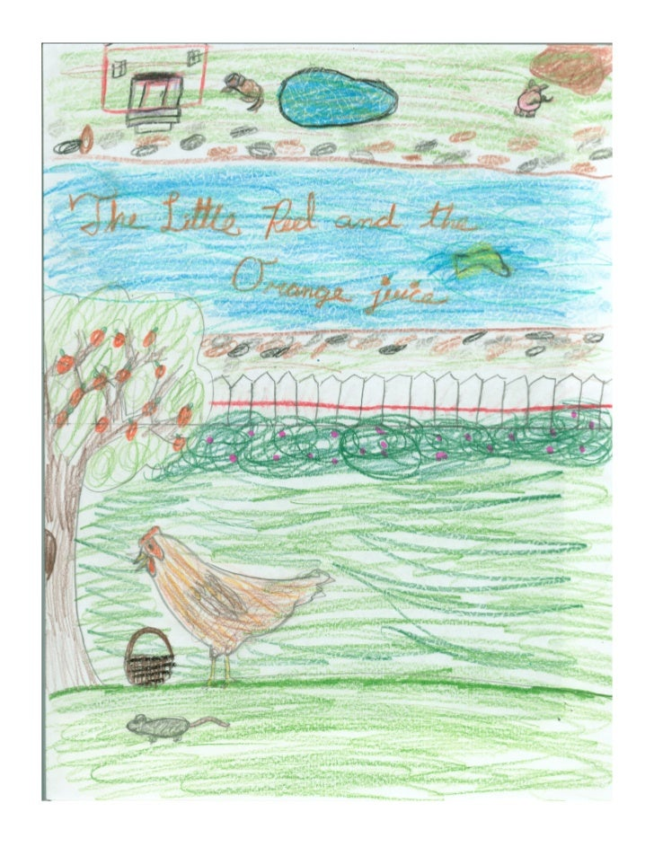 The Little Red Hen and   the Orange juice       By: Cae Murphy
