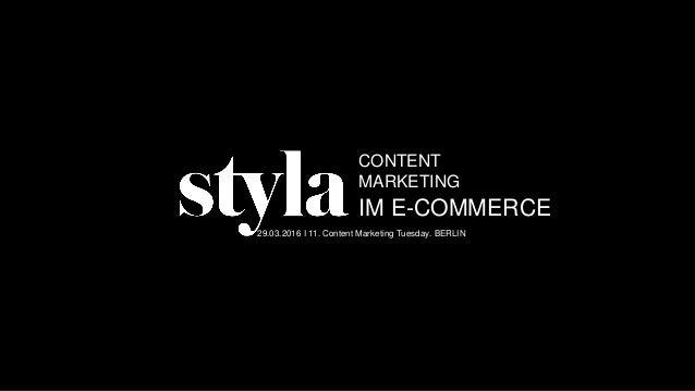 IM E-COMMERCE CONTENT MARKETING 29.03.2016 I 11. Content Marketing Tuesday. BERLIN
