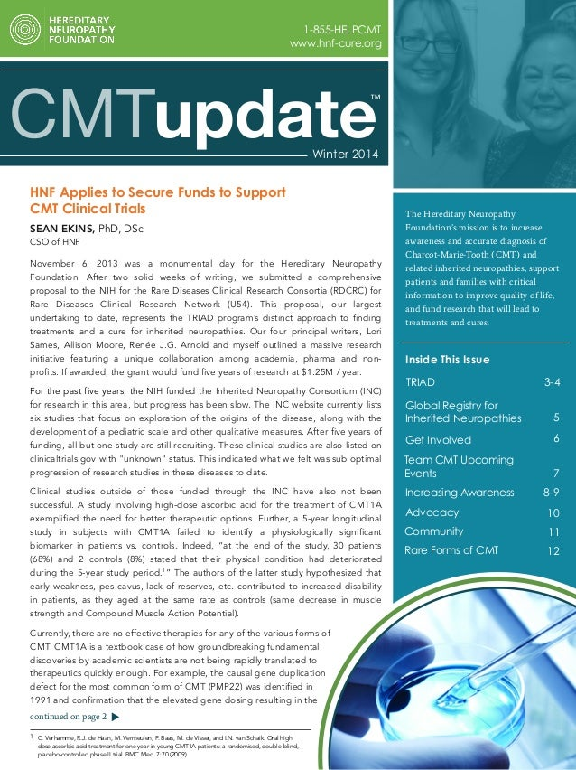 updateWinter 2014 Inside This Issue TRIAD Global Registry for Inherited Neuropathies Get Involved Team CMT Upcoming Events...