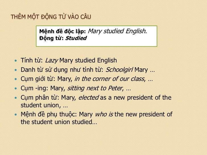 THÊM MỘT ĐỘNG TỪ VÀO CÂU           Mệnh đề độc lập: Mary   studied English.           Động từ: Studied    Tính từ: Lazy M...