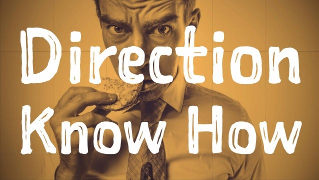 Direction  Know How