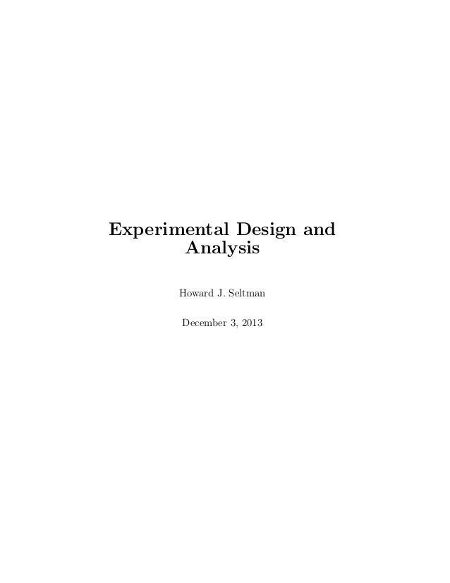 Experimental Design and Analysis Howard J. Seltman December 3, 2013