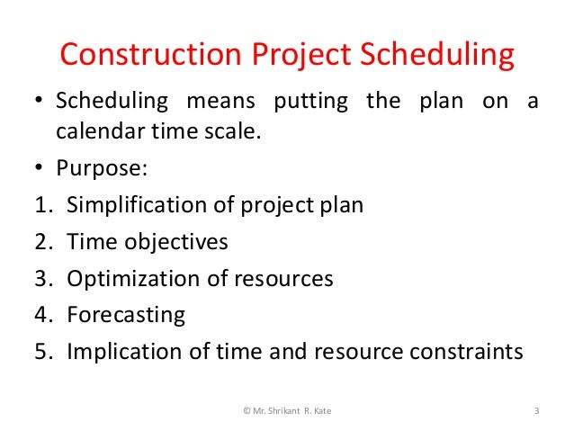 Construction Scheduling, Work Study and Work Measurement _ Unit 2 _ Construction Management _ Final Year (BE) _ Department of Civil Engineering _ TAE _ SPPU _ by Shrikant R. Kate Slide 3