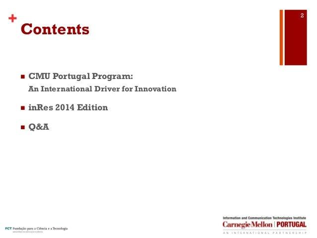 CMU Portugal inRes Initiative Presentation April 2014 Slide 2