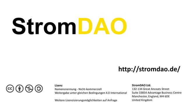 StromDAO http://stromdao.de/ Lizenz Namensnennung - Nicht-kommerziell Weitergabe unter gleichen Bedingungen 4.0 Internatio...